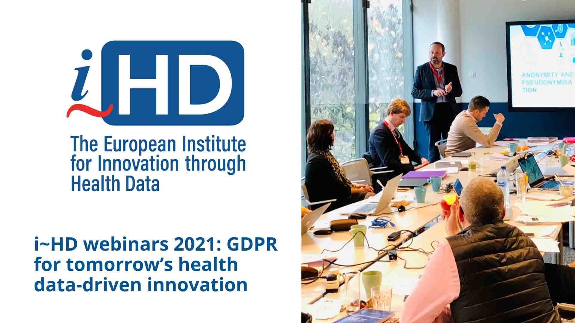 i~HD presents 7 webinars: GDPR for tomorrow's health data-driven innovation (Autumn 2021)