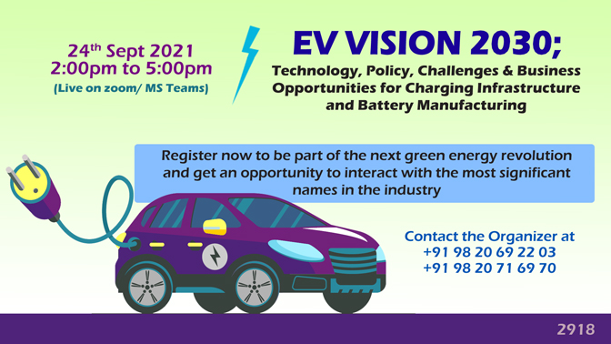 EV Vision 2030; Technology, Policies, Challenges and Business Opportunities for Charging Infrastructure and Battery Manufacturing