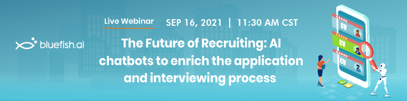 The Future of Recruiting: AI Chatbots to enrich the Application & Interviewing Process