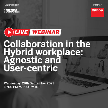 Collaboration in the Hybrid workplace: Agnostic and User-centric