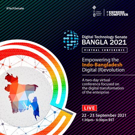 Digital Technology Senate Bangla 2021 ~ Empowering the Indo-Bangladesh Digital (R)evolution