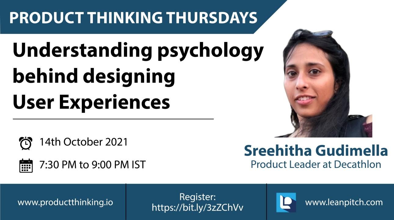 Understanding psychology behind designing user experiences