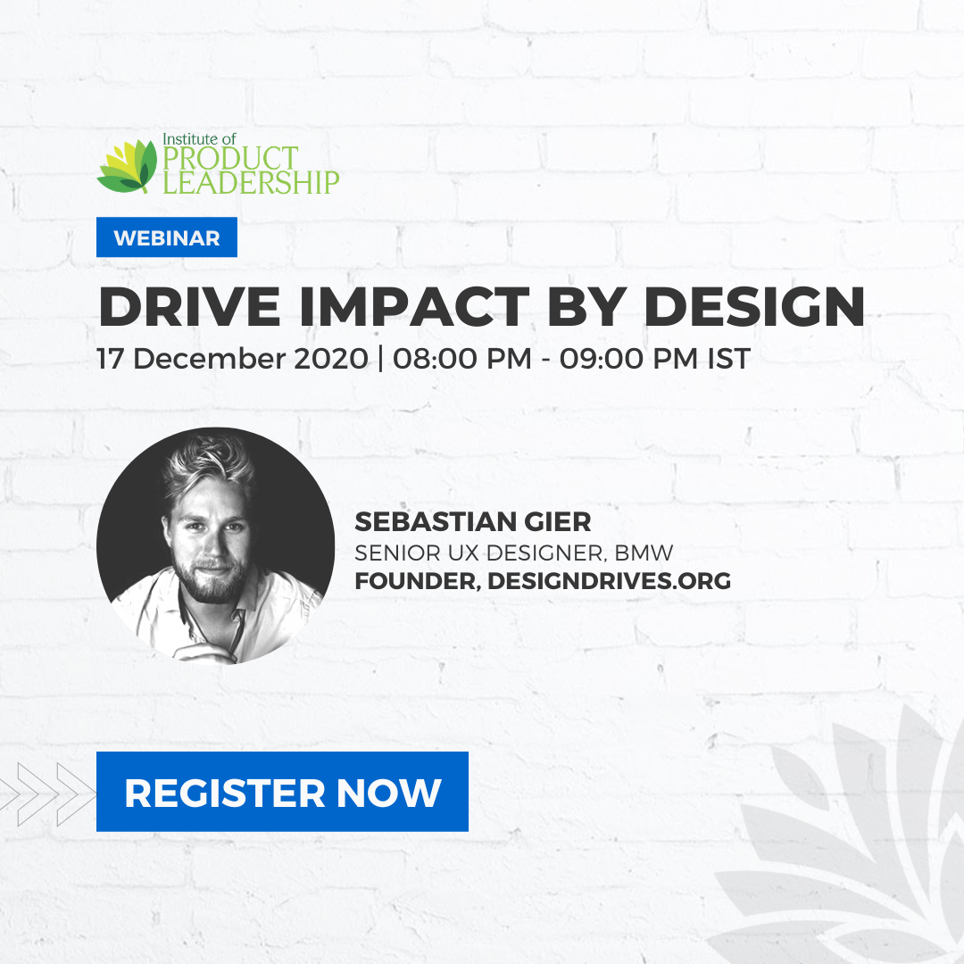 Drive Impact by Design
